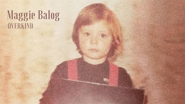 Maggie Balog – Overkind