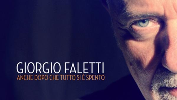 Giorgio Faletti – Anche dopo che tutto si è spento